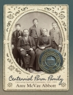 Centennial Farm Family: Cultivating Land and Community 1837-1937 Cover Image