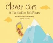 Clever Cori & The Mountain Peak Phoenix Cover Image