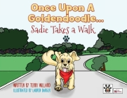 Once Upon a Goldendoodle...Sadie Takes A Walk Cover Image