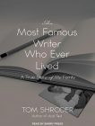 The Most Famous Writer Who Ever Lived: A True Story of My Family Cover Image