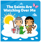 The Saints Are Watching Over Me Cover Image