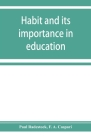 Habit and its importance in education; an essay in pedagogical psychology Cover Image