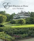Edith Wharton at Home: Life at the Mount Cover Image