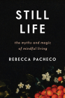 Still Life: The Myths and Magic of Mindful Living Cover Image