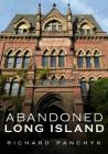 Abandoned Long Island Cover Image