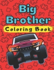 Big Brother Coloring Book: With Cars Trucks Boats Steamboat Vehicles Colouring Pages For Toddlers 2-6 Ages Cute Gift Idea From New Baby I Am Goin Cover Image