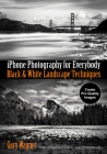 iPhone Photography for Everybody: Black & White Landscape Techniques Cover Image