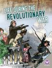Life During the Revolutionary War (Daily Life in Us History) Cover Image