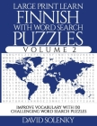Large Print Learn Finnish with Word Search Puzzles Volume 2: Learn Finnish Language Vocabulary with 130 Challenging Bilingual Word Find Puzzles for Al Cover Image