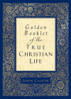 Golden Booklet of the True Christian Life Cover Image