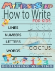 My First Step How To Write For Kids: Handwriting Workbook with 142 Pages Include 5-in-1 Writing Practice Book to Master Cursive Handwriting, Letters, Cover Image