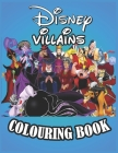 Disney Villains Colouring Book: Cool Coloring Pages about Disney Villains Books for Boys Girls Kid: new and latest high quality and premium pages Cover Image