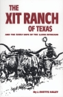 The Xit Ranch of Texas and the Early Days of the Llano Estacado, Volume 34 (Western Frontier Library #34) Cover Image