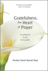 Gratefulness, the Heart of Prayer: An Approach to Life in Fullness Cover Image