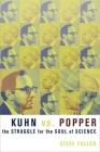 Kuhn vs. Popper: The Struggle for the Soul of Science (Revolutions in Science) Cover Image