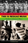 This is Reggae Music: The Story of Jamaica's Music Cover Image