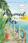 Poisoned by the Pier: Large Print Edition Cover Image