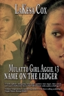 Mulatto Girl Aggie, 13: Name on the Ledger: Name on the Ledger Cover Image