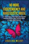 No More Codependency and Narcissistic abuse: Best Strategies to Stop Struggling with Codependent Relationships, Obsessive Jealousy, Narcissistic Mothe Cover Image