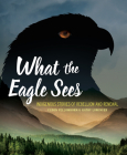 What the Eagle Sees: Indigenous Stories of Rebellion and Renewal Cover Image