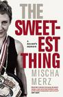The Sweetest Thing: A Boxer's Memoir Cover Image