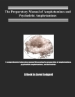 The Preparatory Manual of Amphetamines and Psychedelic Amphetamines: A Laboratory Manual Cover Image