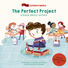 The Perfect Project: A Book about Autism (SEN Superpowers) Cover Image