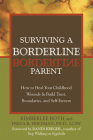 Surviving a Borderline Parent: How to Heal Your Childhood Wounds & Build Trust, Boundaries, and Self-Esteem Cover Image