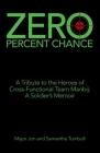Zero Percent Chance: A Tribute to the Heroes of Cross-Functional Team Manbij: a Soldier's Memoir Cover Image