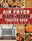 The Essential Air Fryer BLACK+DECKER Toaster Oven Cookbook Cover Image
