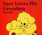 Spot Loves His Grandma Cover Image