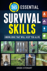 365 Essential Survival Skills: Knowledge That Will Keep You Alive Cover Image