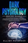 Dark Psychology: How to Analyze and Influence People, Forbidden Manipulation, Emotional Intelligence 2.0, NLP and Body Language. Discov Cover Image