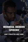 Mechanical Engineers Experience: Funny Stories You Don't Know: Mechanical Engineering Career Paths Cover Image