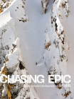 Chasing Epic: The Snowboard Photographs of Jeff Curtes Cover Image
