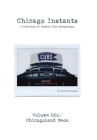 Chicago Instants: Volume 001 - Chicagoland Neon Cover Image