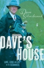 Dave's House: Love, Loss and Life in the Redwoods Cover Image