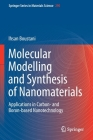 Molecular Modelling and Synthesis of Nanomaterials: Applications in Carbon- And Boron-Based Nanotechnology Cover Image