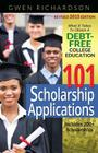 101 Scholarship Applications - 2015 Edition: What It Takes to Obtain a Debt-Free College Education Cover Image