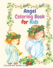 Angel Coloring Book for Kids - Coloring Book for Kids Ages 2-4, 4-8 Cover Image