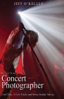 So You Want To Be A Concert Photographer: Cool Tips, A Few Tricks and Some Insider Advice Cover Image