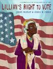 Lillian's Right to Vote: A Celebration of the Voting Rights Act of 1965 Cover Image