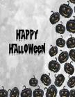 Happy halloween: Happy halloween on black cover and Dot Graph Line Sketch pages, Extra large (8.5 x 11) inches, 110 pages, White paper, Cover Image