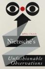 Nietzsche's Unfashionable Observations Cover Image