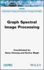 Graph Spectral Image Processing Cover Image