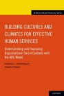Building Cultures and Climates for Effective Human Services: Understanding and Improving Organizational Social Contexts with the ARC Model (Evidence-Based Practices) Cover Image