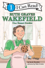 Ruth Graves Wakefield: One Smart Cookie: I Can Read Level 1 Cover Image