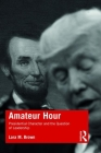 Amateur Hour: Presidential Character and the Question of Leadership Cover Image