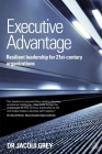 Executive Advantage: Resilient Leadership for 21st-Century Organizations Cover Image