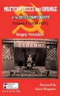 Masterpieces and Dramas of the Soviet Championships: Volume I (1920-1937) Cover Image